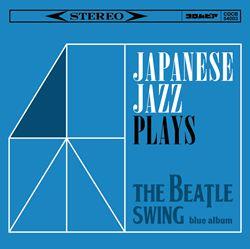 和ジャズ PLAYS ビートル・スウィング 青盤