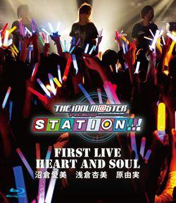 "「THEIDOLM@STERSTATION!!!」FirstLive""HEARTANDSOUL"""