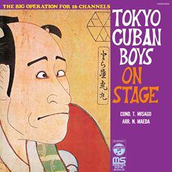 TOKYO CUBAN BOYS ON STAGE  日本の古典芸術