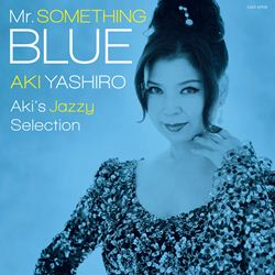 Mr.SOMETHINGBLUE Aki sJazzySelection