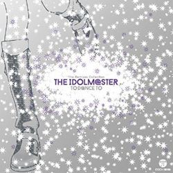 The Remixes Collection THE IDOLM@STER TO D@NCE TO