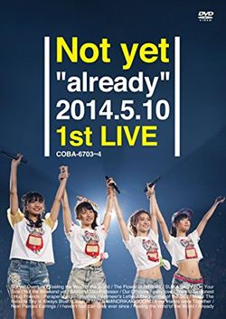 "Notyet""already""2014.5.101stLIVE【DVD】"