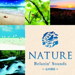NATURE  Relaxin'Sounds  心の休日