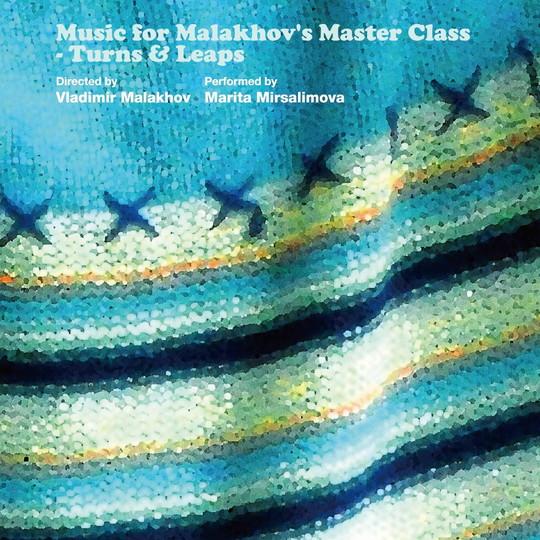 MusicforMalakhov'sMasterClass Turns&Leaps