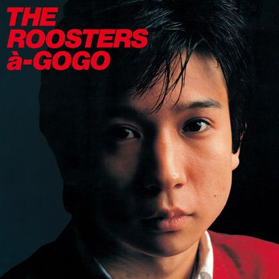 THE ROOSTERS a-GOGO〔UHQCD〕