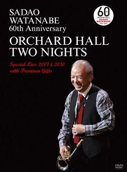 渡辺貞夫60周年記念 オーチャードホール2ナイツ