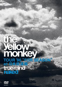 "TRUE MIND ""NAKED"" -TOUR '96 ""FOR SEASON"" at 日本武道館-"