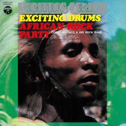 エキサイティング・ドラム アフリカン・ロック・パーティ