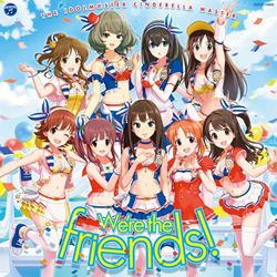 THEIDOLM@STER CINDERELLAGIRLS We're the friends!