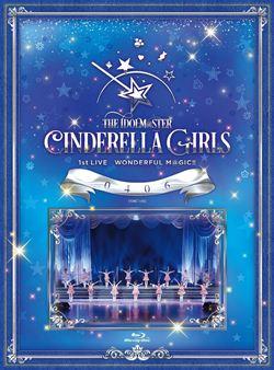 THE IDOLM@STER CINDERELLA GIRLS 1stLIVE WONDERFUL M@GIC!! 0406【Blu-ray】