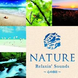 NATURE  Relaxin'Sounds  心の休日