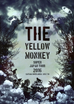 THE YELLOW MONKEY SUPER JAPAN TOUR 2016-SAITAMA SUPER ARENA 2016.7.10-[Blu-ray]