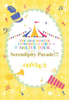 THE IDOLM@STER CINDERELLA GIRLS 5thLIVE TOUR Serendipity Parade!!!@OSAKA